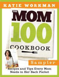 The Mom 100 Cookbook Sampler Book PDF