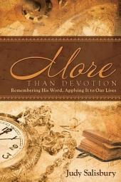 MORE THAN DEVOTION: Remembering His Word, Apply It to Our Lives