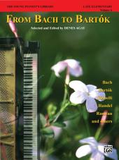 The Young Pianist's Library: From Bach to Bartók, Book 1A: For Early Intermediate Piano