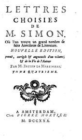 Lettres Choisies: Où l'on trouve un grand nombre de faits Anecdotes de Literature. 4