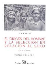 El origen del hombre y la selección en relación al sexo: Volumen 2