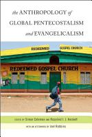 The Anthropology of Global Pentecostalism and Evangelicalism PDF