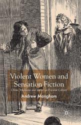 Violent Women And Sensation Fiction Book PDF