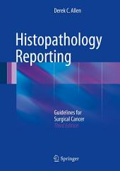 Histopathology Reporting: Guidelines for Surgical Cancer, Edition 3