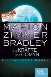 Die Kräfte der Comyn: Ein Darkover Roman