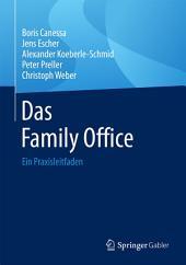 Das Family Office: Ein Praxisleitfaden