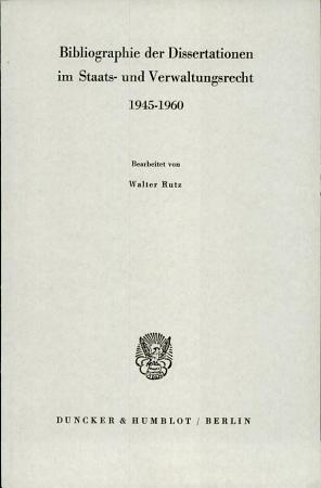 Bibliographie der Dissertationen im Staats  und Verwaltungsrecht 1945 1960     PDF