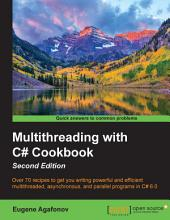Multithreading with C# Cookbook: Edition 2
