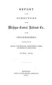 Report of the Directors of the Michigan Central Railroad Company to the Stockholders, Together with the Reports of the Treasurer and Superintendents