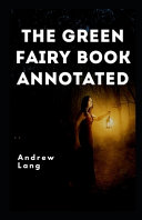 The Green Fairy Book Annotated