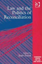 Law and the Politics of Reconciliation