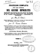 Colección completa de las obras del grande Hipócrates: Volumen 1