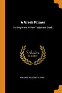 A Greek Primer  For Beginners in New Testament Greek PDF