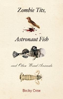 Zombie Tits and Astronaut Fish and Other Weird Animals PDF