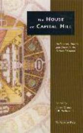 The House on Capital Hill: Parliament, Politics, and Power in the National Capital