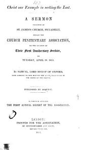 Christ our example in seeking the lost. A sermon preached before the Church penitentiary association. To which is appended the first annual report of the association: Volume 9