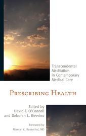 Prescribing Health: Transcendental Meditation in Contemporary Medical Care