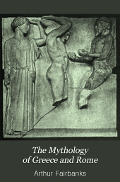 The Mythology of Greece and Rome: Presented with Special Reference to Its Influence on Literature