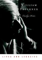 William Faulkner: Lives and Legacies