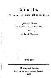 Louise, Prinzessin von Montpensier: Historischer Roman aus der Pariser vornehmen Welt von J. Satori-Neumann, Band 1