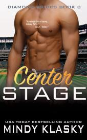 Center Stage: A Hot Baseball Romance