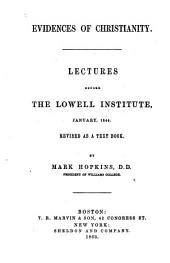 Evidences of Christianity: Lectures Before the Lowell Institute, January 1844