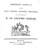 Historiam Actor. II., seu initia publicae religionis Christianae illustrat D. Io. Salomo Semler