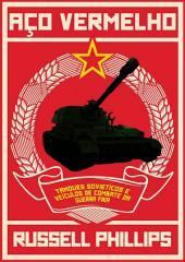 Aço Vermelho: Tanques Soviéticos e Veículos de Combate da Guerra Fria
