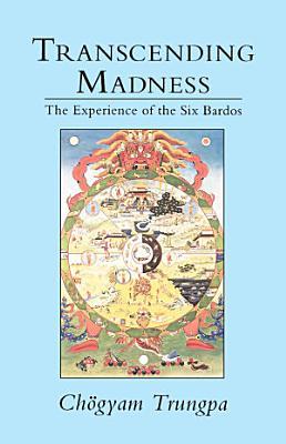Transcending Madness