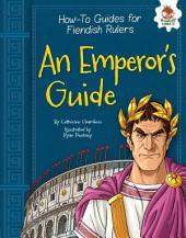 An Emperor's Guide
