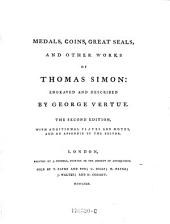 Medals, Coins, Great Seals, and Other Works of Thomas Simon