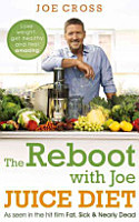 The Reboot with Joe Juice Diet Lose weight  get healthy and feel amazing PDF