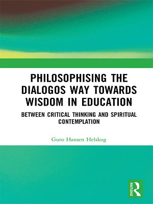 Philosophising the Dialogos Way towards Wisdom in Education