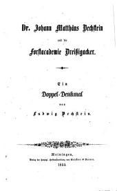 Johann Matthäus Bechstein und die Forstacademie Dreissigacker: Ein doppel-denkmal