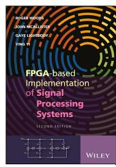 FPGA-based Implementation of Signal Processing Systems: Edition 2