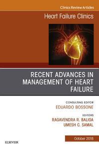 Recent Advances in Management of Heart Failure  An Issue of Heart Failure Clinics E Book