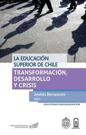 La educación superior de Chile: Transformación, desarrollo y crisis