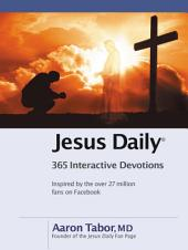 Jesus Daily: 365 Interactive Devotions