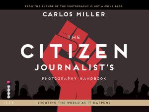 The Citizen Journalist s Photography Handbook