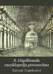 S. Orgelbranda encyklopedja powszechna: Tom 7