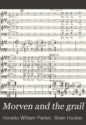 Morven and the Grail: Oratorio for Mixed Chorus, Solo Voices, and Orchestra