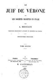 Le Juif de Vérone ou Les sociétés secrètes en Italie: Volume2