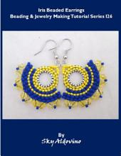 Iris Beaded Earrings Beading and Jewelry Making Tutorial Series I26