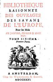 Bibliothèque raisonnée des ouvrages des savans de l'Europe: Volume6