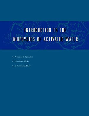 Introduction to the Biophysics of Activated Water PDF
