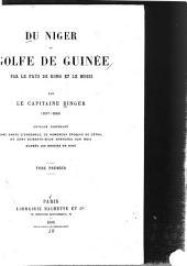 Du Niger au Golfe de Guinée par le pays de Kong et le Mossi: Volume1,Numéro1