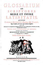 Glossarium ad scriptores mediae et infimae latinitatis: Volume 1, Part 1