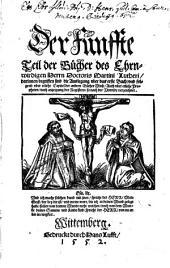Darinnen begriffen sind die Auslegung vber das erste Buch, vnd folgend vber etliche Capitel der andern Bücher Mose, Auch vber etliche Propheten, nach anzeigung des Registers, so nach der Vorrede verzeichnet: 5