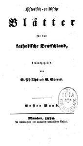 Historisch-politische Blätter für das katholische Deutschland: Band 1
