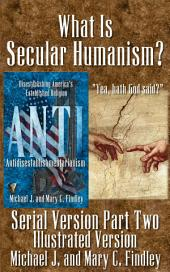 """Illustrated What Is Secular Humanism?: """"Yea, Hath God Said?"""""""